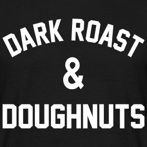 Dark Roast & Doughnuts T-Shirts - Men's T-Shirt