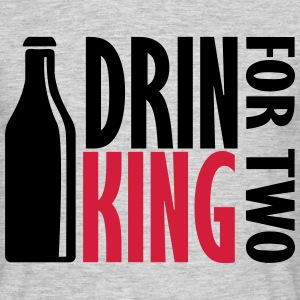 Drin King For Two T-Shirts - Men's T-Shirt