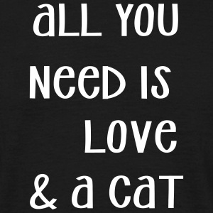 all you need is ... - Männer T-Shirt