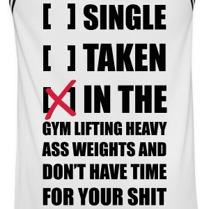 Single? I'm in the Gym lifting heavy Weights ... S - Männer Basketball-Trikot
