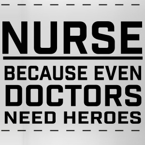 NURSE - DOCTOR NEED HEROES Mugs & Drinkware - Panoramic Mug