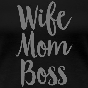 Wife - Mom - Boss T-Shirts - Frauen Premium T-Shirt