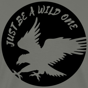 Just Be A Wild One T-Shirts - Männer Premium T-Shirt