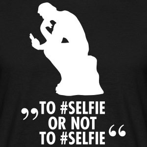 To #Selfie Or Not To #Selfie T-Shirts - Men's T-Shirt