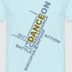DANCE-ON T-Shirts - Männer T-Shirt