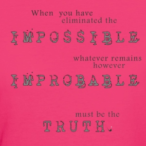 Impossible Improbable Truth T-Shirts - Women's Organic T-shirt