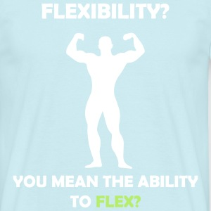 Ability to Flex T-Shirts - Männer T-Shirt