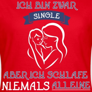 Single Mama T-Shirts - Frauen T-Shirt