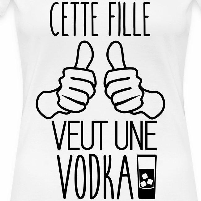 Cette fille veut une vodka