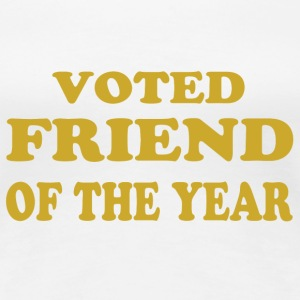Voted friend of the year T-Shirts - Women's Premium T-Shirt