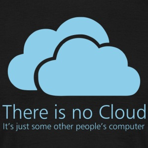 There is no cloud - T-shirt herr