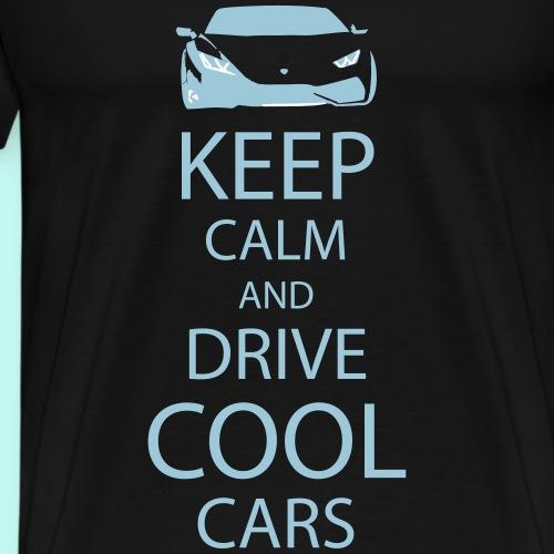 keep calm and drive cool cars