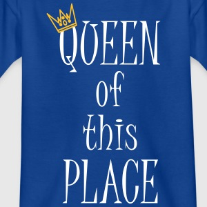 Queen of this place T-Shirts - Kinder T-Shirt