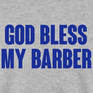 God bless my barber Pullover & Hoodies - Männer Pullover