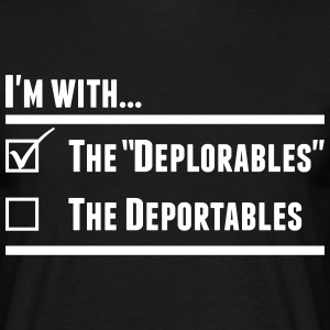 I'M WITH DEPLORABLES T-Shirts - Men's T-Shirt