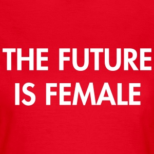 The future is female T-skjorter - T-skjorte for kvinner