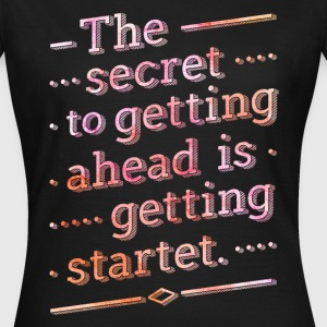 Getting startet! T-Shirts - Frauen T-Shirt