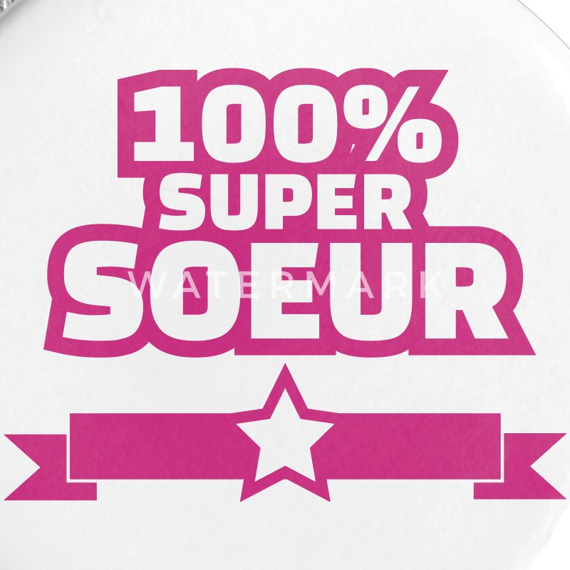 100% super soeur Badges - Badge petit 25 mm