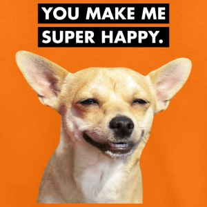 YOU MAKE ME SUPER HAPPY - Lachender Hund - Shirt - Kinder Premium T-Shirt