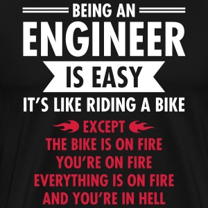 Being An Engineer Is Easy... T-Shirts - Männer Premium T-Shirt