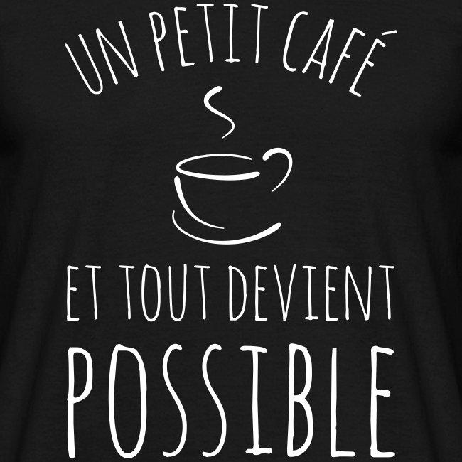 Un petit café et tout devient possible