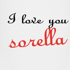 I love you sorella T-Shirts - Kinder Premium T-Shirt