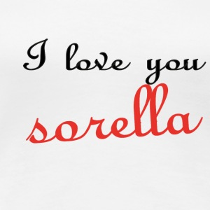 I love you sorella T-Shirts - Frauen Premium T-Shirt