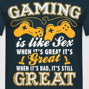 Gaming Is Like Sex T-Shirts - Men's T-Shirt