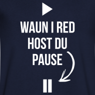Motiv ~ Waun i red host du Pause