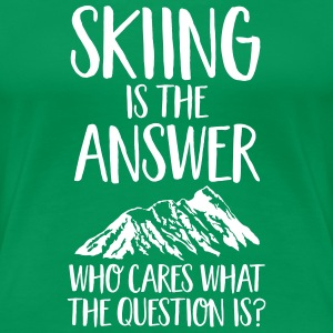 Skiing Is The Answer Magliette - Maglietta Premium da donna