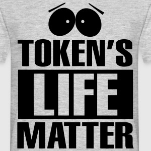 Tokens Life Matter T-Shirts - Men's T-Shirt