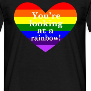 You're Looking At A Rainbow! T-Shirts - Men's T-Shirt