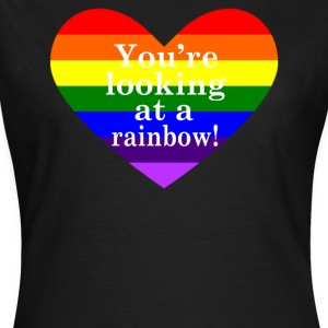 You're Looking At A Rainbow! T-Shirts - Women's T-Shirt