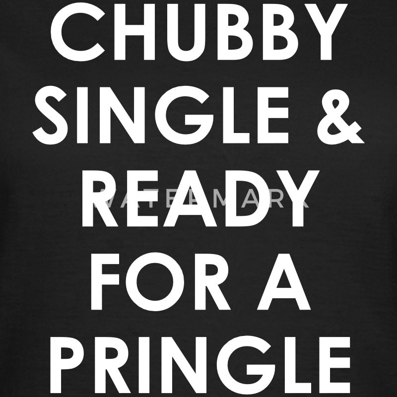 Chubby single & ready for a pringle T-Shirts - Women's T-Shirt