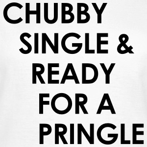 Chubby single & ready for a pringle T-shirts - Vrouwen T-shirt