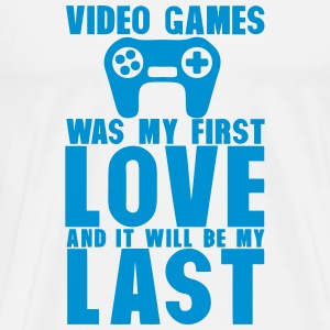 video games was my first love last manet T-Shirts - Männer Premium T-Shirt