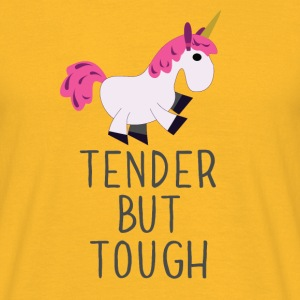 Tender but tough - Men's T-Shirt