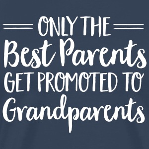Only The Best Parents Get Promoted To Grandparents T-shirts - Mannen Premium T-shirt