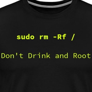 Don't drink and Root - Premium-T-shirt herr