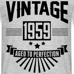 VINTAGE 1959 - Aged To Perfection  T-Shirts - Men's T-Shirt