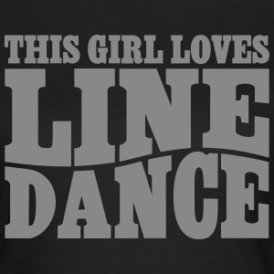THIS GIRL LOVES LINEDANCE T-Shirts - Frauen T-Shirt