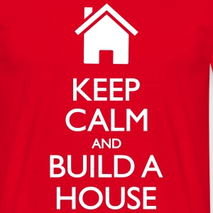 Keep calm and Build a house Tee shirts - T-shirt Homme