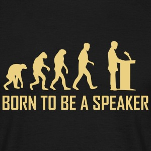 born to be a speaker T-Shirts - Männer T-Shirt
