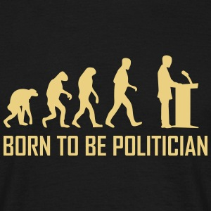 born to be politician T-Shirts - Men's T-Shirt