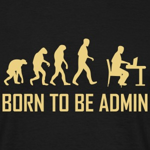 born to be admin T-Shirts - Männer T-Shirt