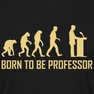 born to be professor T-Shirts - Männer T-Shirt