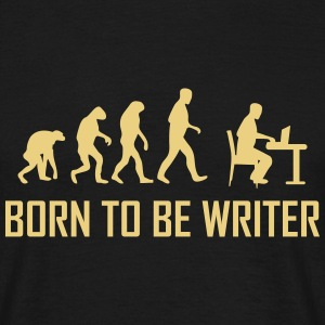 born to be writer T-Shirts - Männer T-Shirt
