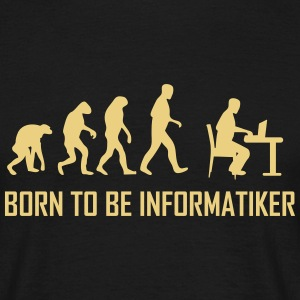 born to be informatiker T-Shirts - Männer T-Shirt