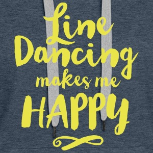 LINE DANCE MAKES ME HAPPY Pullover & Hoodies - Frauen Premium Hoodie