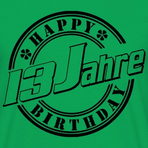 13 Happy Birthday  T-Shirts - Männer T-Shirt